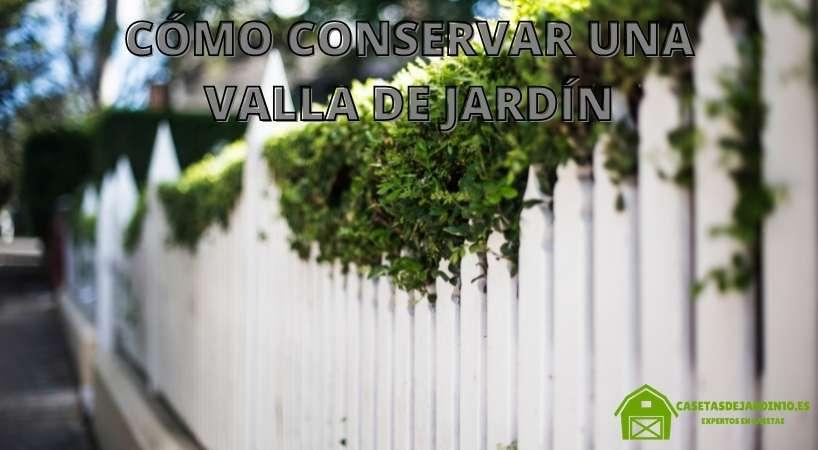 Conservar valla de jardín