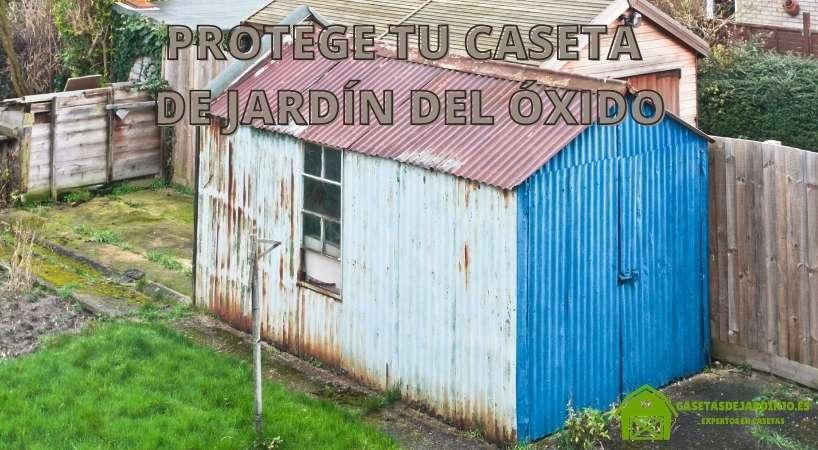 ¿Cómo proteger tu caseta de jardín del óxido y la corrosión?