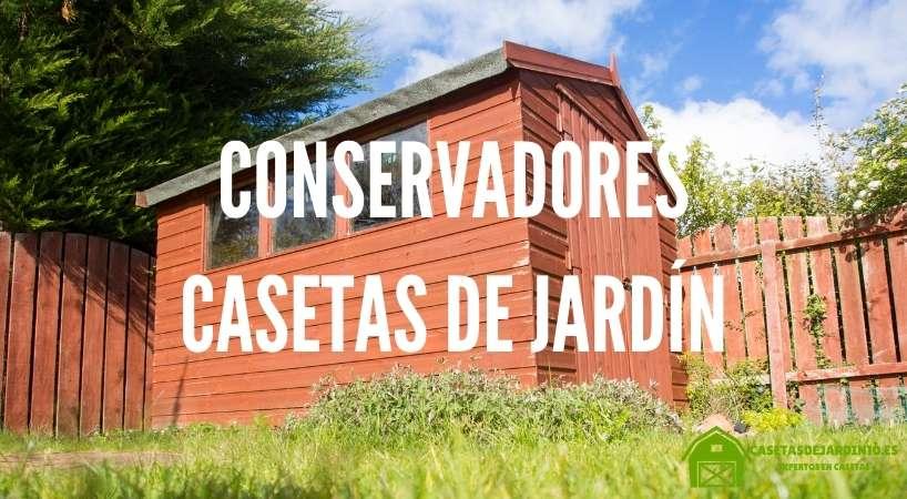 Conservadores para casetas de jardín